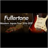 ミュージックランドKEYが「Fullertone Guitars Western Japan Tour 2016-2017」を開催!