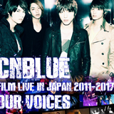 "CNBLUE、フィルムライブ『CNBLUE:FILM LIVE IN JAPAN 2011-2017 ""OUR VOICES""』熱狂的アンコールに応え6月28日(金)に全国の映画館にて一夜限りの追加上映決定!"