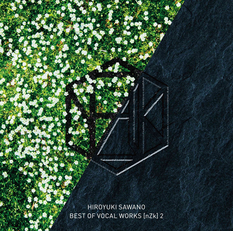 澤野弘之『BEST OF VOCAL WORKS [nZk] 2』通常盤